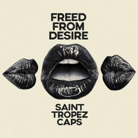SAINT TROPEZ CAPS - FREED FROM DESIRE